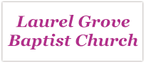 Laurel Grove Baptist Church